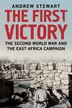 The First Victory: The Second World War And The East Africa Campaign by Andrew Stewart