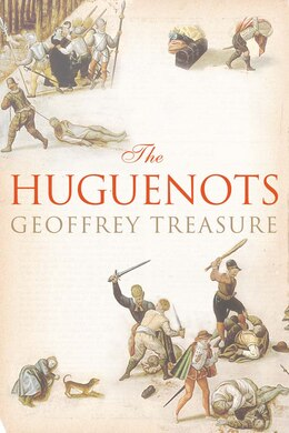 Book The Huguenots by Geoffrey Treasure