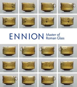 Book Ennion: Master Of Roman Glass by Christopher Lightfoot