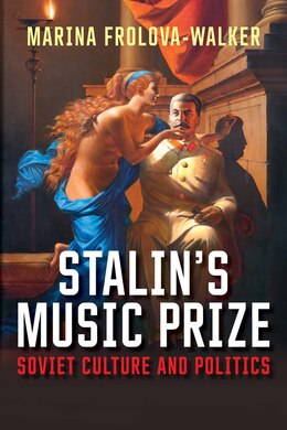 Book Stalin's Music Prize: Soviet Culture And Politics by Marina Frolova-walker