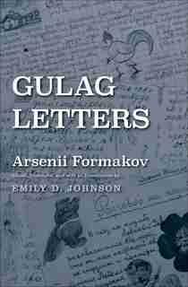 Gulag Letters by Arsenii Formakov