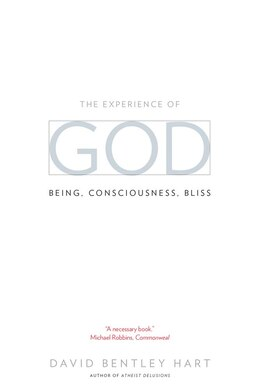 Book The Experience Of God: Being, Consciousness, Bliss by David Bentley Hart