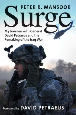 Book Surge: My Journey With General David Petraeus And The Remaking Of The Iraq War by Peter R. Mansoor
