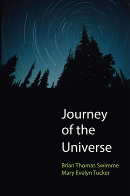 Book Journey Of The Universe by Brian Thomas Swimme