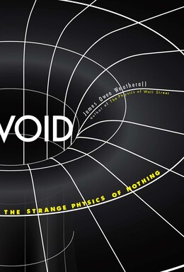 Book Void: The Strange Physics Of Nothing by James Owen Weatherall