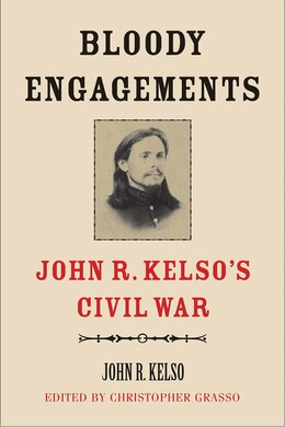Book Bloody Engagements: John R. Kelso?s Civil War by John R. Kelso