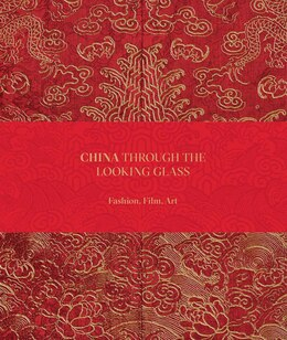 Book China: Through The Looking Glass by Andrew Bolton