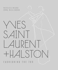 Yves Saint Laurent + Halston: Fashioning The ?70s
