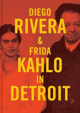 Book Diego Rivera And Frida Kahlo In Detroit by Mark Rosenthal
