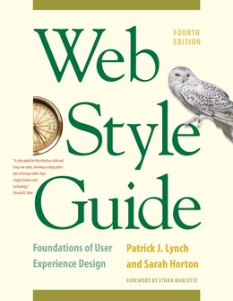 Book Web Style Guide, 4th Edition: Foundations Of User Experience Design by Patrick J. Lynch