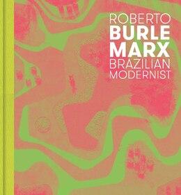 Book Roberto Burle Marx: Brazilian Modernist by Jens Hoffmann