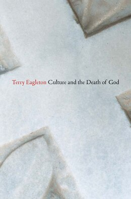 Book Culture And The Death Of God by Terry Eagleton