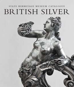 Book British Silver: State Hermitage Museum Catalogue by Marina Lopato