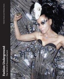 Book Fashion Underground: The World Of Susanne Bartsch by Valerie Steele