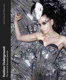 Fashion Underground: The World Of Susanne Bartsch by Valerie Steele