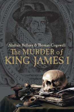 Book The Murder Of King James I by Alastair Bellany