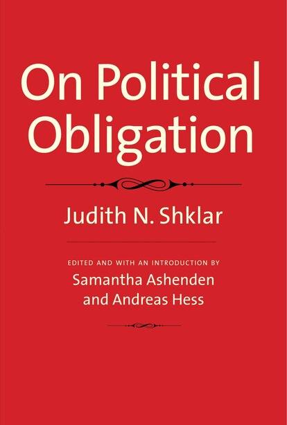 On Political Obligation by Judith N. Shklar