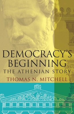 Book Democracy's Beginning: The Athenian Story by Thomas N. Mitchell