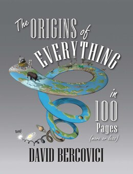Book The Origins Of Everything In 100 Pages (more Or Less) by David Bercovici