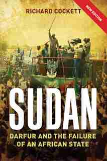 Sudan: The Failure And Division Of An African State by Richard Cockett