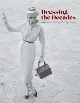 Book Dressing The Decades: Twentieth-century Vintage Style by Emmanuelle Dirix