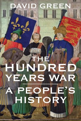 Book The Hundred Years War: A People's History by David Green