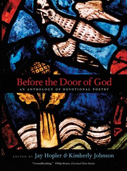 Book Before The Door Of God: An Anthology Of Devotional Poetry by Jay Hopler