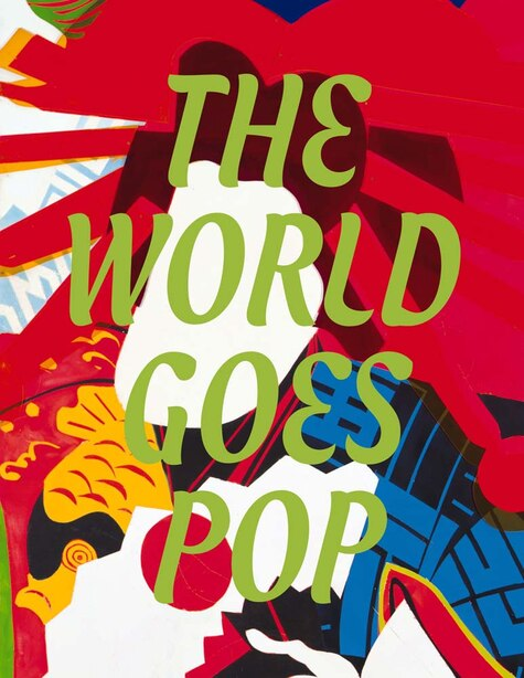 The World Goes Pop by Jessica Morgan
