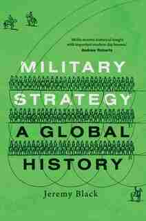 Military Strategy: A Global History by Jeremy Black