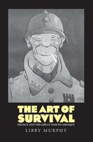 The Art Of Survival: France And The Great War Picaresque