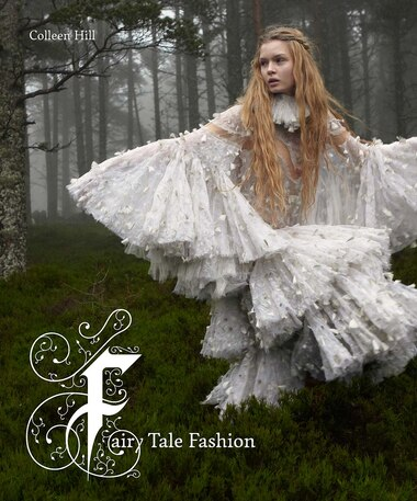 Fairy Tale Fashion by Colleen Hill