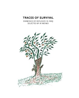 Book Traces Of Survival: Drawings Of Refugees In Iraq Selected By Ai Weiwei by Tamara Chalabi
