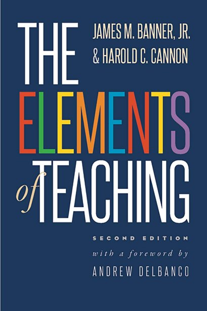 The Elements Of Teaching: Second Edition by James M. Banner