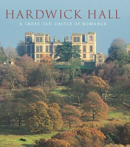 Book Hardwick Hall: A Great Old Castle Of Romance by David Adshead