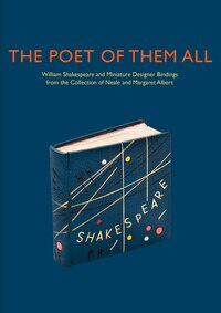 The Poet Of Them All: William Shakespeare And Miniature Designer Bindings From The Collection Of…