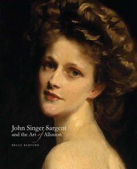 John Singer Sargent And The Art Of Allusion
