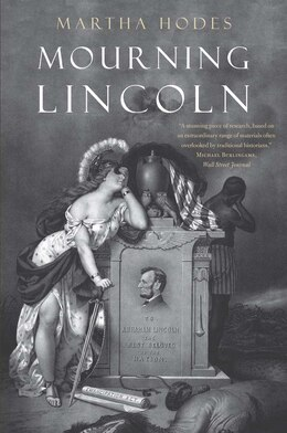 Book Mourning Lincoln by Martha Hodes