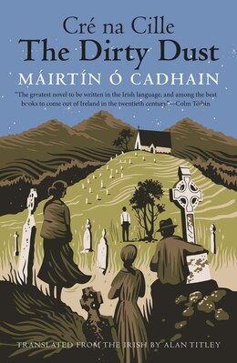 Book The Dirty Dust: Cré Na Cille by Máirtín Ó Cadhain