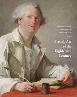 French Art Of The Eighteenth Century: The Michael L. Rosenberg Lecture Series At The Dallas Museum Of Art by Heather MacDonald