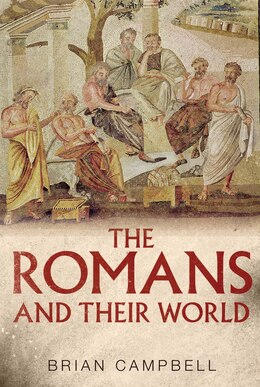 Book The Romans And Their World: A Short Introduction by Brian Campbell