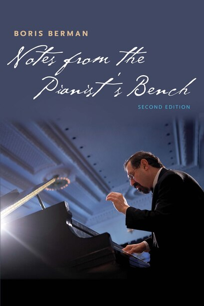 Notes From The Pianist's Bench: Second Edition by Boris Berman