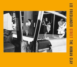 Book Street: The Human Clay by Lee Friedlander
