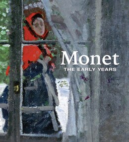 Book Monet: The Early Years by George T. M. Shackelford