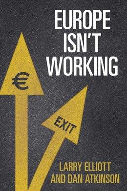 Book Europe Isn't Working by Larry Elliott