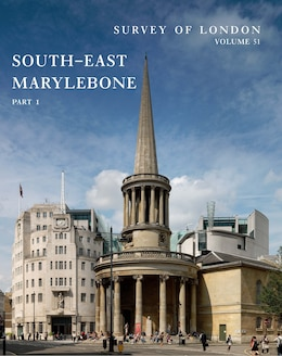 Book Survey Of London: South-east Marylebone: Volumes 51 And 52 by Philip Temple