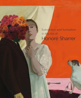 Book Subversion And Surrealism In The Art Of Honoré Sharrer by M. Melissa Wolfe