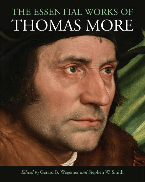 The Essential Works Of Thomas More by Thomas More