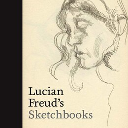 Book Lucian Freud's Sketchbooks by Sarah Howgate