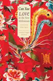 Love In The New Millennium by Can Can Xue