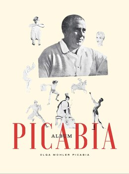 Book Album Picabia by Beverley Calté